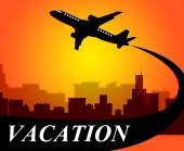 Vacation Flights Means Time Off And Aeroplane — Stock Photo