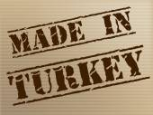 Made In Turkey Indicates Commercial Trade And Factory — Foto de Stock