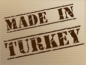 Made In Turkey Indicates Commercial Trade And Factory — Stock Photo