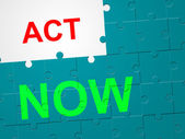 Act Now Shows At This Time And Active — Stock Photo