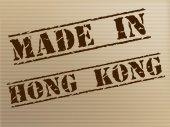 Hong Kong Made Represents Trade Manufacturing And Manufacturer — Stock Photo