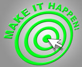 Make It Happen Indicates Progress Positive And Motivate — Stock Photo