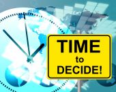 Time To Decide Represents At The Moment And Choosing — Stock Photo