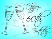 Happy Sixtieth Birthday Shows Congratulation Fun And Greetings — Stock Photo