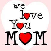 We Love Mom Means Mamma Mummy And Mothers — Zdjęcie stockowe