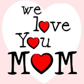 We Love Mom Means Mamma Mummy And Mothers — ストック写真