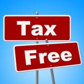 Tax Free Signs Represents With Our Compliments And Duties — Stock Photo