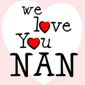 We Love Nan Shows Dating Devotion And Gran — Zdjęcie stockowe