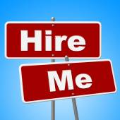 Hire Me Signs Shows Job Applicant And Advertisement — Stock Photo