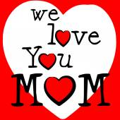 We Love Mom Represents Passion Mommy And Loving — Stock Photo