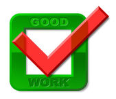 Good Work Tick Represents First Rate And Awesome — Stock Photo