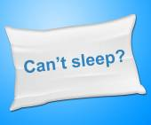 Can't Sleep Pillow Represents Trouble Sleeping And Cushion — Stock Photo