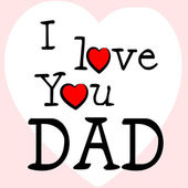 I Love Dad Represents Happy Fathers Day And Affection — Stock Photo