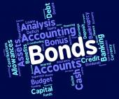 Bonds Word Represents In Debt And Loan — Stock Photo