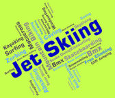 Jet Skiing Shows Personal Water Craft And Word — Stock Photo