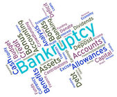 Bankruptcy Word Indicates In Debt And Owing — Stock Photo