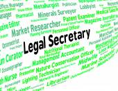 Legal Secretary Represents Clerical Assistant And Pa — Stock Photo