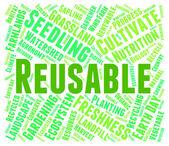 Réutilisables mot représente aller vert et Recyclable — Photo