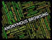 Anonymous Browsing Indicates Browser Undesignated And Unidentifi — Stock Photo