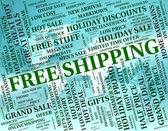 Free Shipping Means For Nothing And Deliver — Stock Photo