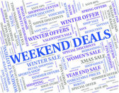 Weekend Deals Indicates Trade Weekends And Word — Stock Photo