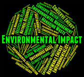 Environmental Impact Means Environmentally Consequence And Asses — Stock Photo