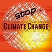 Stop Climate Change Indicates Meteorological Conditions And Chan — Stock Photo
