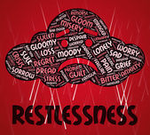 Restlessness Word Indicates Ill At Ease And Agitated — Stock Photo