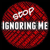 Stop Ignoring Me Means Ignores Stopped And Stopping — Stockfoto