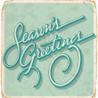 SEASONS GREETINGS hand lettering vintage card (vector) — Stock Vector #56895785