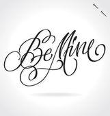 BE MINE original custom hand lettering -- handmade calligraphy, vector (eps8) — Stock Vector
