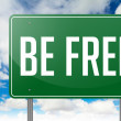 Be Free on Green Highway Signpost. — Stock Photo #52486713