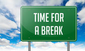 Time For a Break on Green Highway Signpost. — Stock Photo