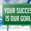Your Success is Our Goals on Highway Signpost. — Stock Photo #53938205