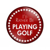 I'd Rather Be Playing Golf Button — Stock Photo
