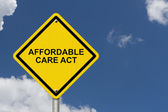 Affordable Care Act Warning Sign — Stock Photo