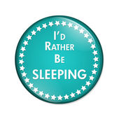I'd Rather Be Sleeping Button — Stock Photo
