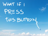 """what if i press this button"" written in the sky — ストック写真"