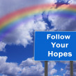 Billboard with inscription Follow Your Hopes — Stock Photo #67913265