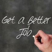 Blackboard Get a Better Job — Stock Photo