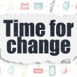 Time concept: Time for Change on Torn Paper background — Stock Photo #74528791