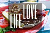 Live Life Love Food — Stock fotografie