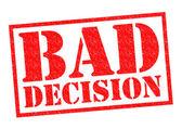 BAD DECISION — Stock Photo