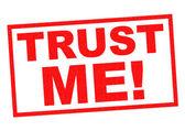 TRUST ME! — Stock Photo