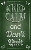 Keep calm and dont quit — Stockfoto