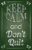 Keep calm and dont quit — Zdjęcie stockowe
