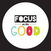 Stylish typographic poster design in hipster style- Focus on the good. — Stock Vector