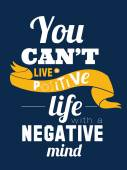 Stylish typographic poster design in hipster -You can't live a positive life with a negative. — Stock Vector