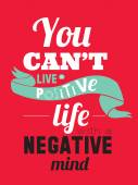 Stylish typographic poster design in hipster -You can't live a positive life with a negative. — Vector de stock