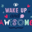 Постер, плакат: Stylish typographic poster Wake up and be awesome